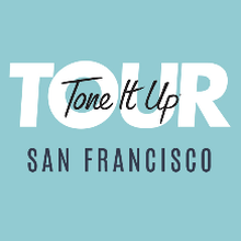 Tone It Up Tour: San Francisco