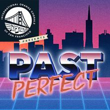 "IOCSF Presents ""Past Perfect: New Takes on Our Favorite Choral Music"" (SF Show)"
