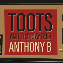 Rebel Music Series VOL. 1: Toots and The Maytals and Anthony B at SOMO