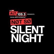 ALT 105.3 presents Not So Silent Night 2018