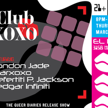 Club XOXO feat. London Jade, Marxoxo, Nefertiti, + Zedgar Infiniti