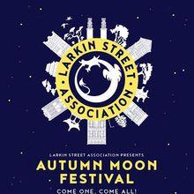 2nd Annual - Larkin Street: Autumn Moon Festival