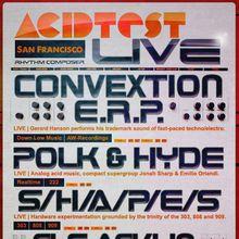 Acid Test SF: Convextion, Polk & Hyde, S/H/A/P/E/S, Cle Acklin