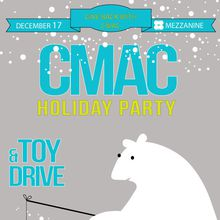 CMAC Holiday Party & Toy Drive