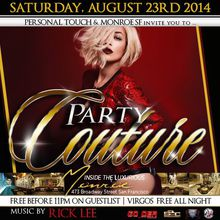 PARTY COUTURE w/ DJ RICK LEE - FREE Til 11 & VIRGOS Free All Night - SF Hotspot
