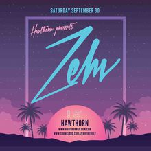 Hawthorn Presents: ZEHV, Chad Bays + DJ Kimmy