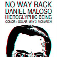 No Way Back with Daniel Maloso + Hieroglyphic Being