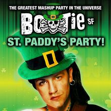 BOOTIE SF: St. Paddy's Party!