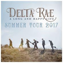 Delta Rae @ GAMH   w/ LIZ LONGLEY   A Long And Happy Life Summer Tour 2017