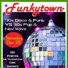 Funkytown!  70s Disco & Funk vs. 80s New Wave