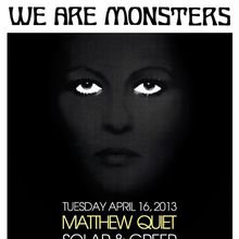 We Are Monsters: Solar & Greer, Matthew Quiet