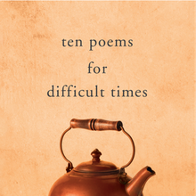 TEN POEMS FOR DIFFICULT TIMES with Roger Housden