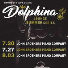 Dolphina Lounge Series - summer Residency with John Bros Piano Company