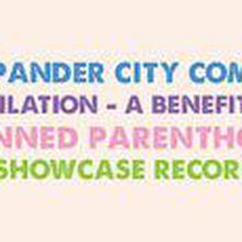 The Pander City Comedy Compilation - A Benefit for Planned Parenthood
