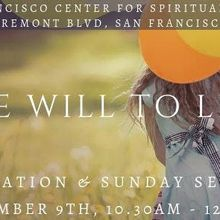 The Will To Live: Meditation & Sunday Service