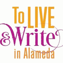 To Live & Write in Alameda Story Slam