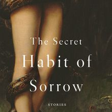 Victoria Patterson: The Secret Habit of Sorrow