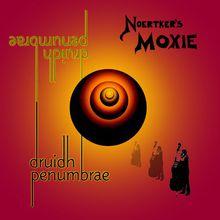 Noertker's Moxie CD release & Brett Carson's Mysterious Descent