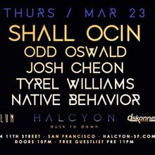 Shall Ocin I Odd Oswalk I Josh Cheon I Tyrel Williams I Native Behavior