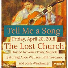 Tell Me A Song: Hosted by Yours Truly, Michele. Featuring Alice Wallace, Phil Toscano (The Bribes), and Josh Windmiller (The Cr