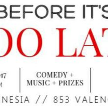 Before It's Too Late - Comedy and Music Show