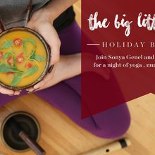Big Little Bowl: Holiday Benefit – Yoga + Music + Dinner