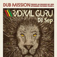 Dub Mission presents Radikal Guru plus DJ Sep