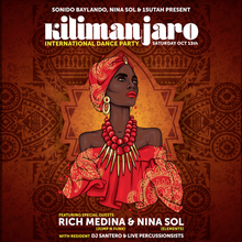 Kilimanjaro w/ special guest Rich Medina & Nina Sol