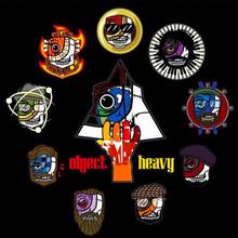 *Object Heavy* [Music til 2 am!]
