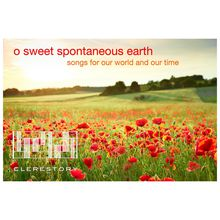 o sweet spontaneous earth - Songs for Our World and Our Time