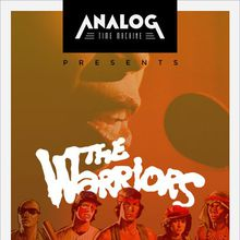 Analog Time Machine Presents: THE WARRIORS (40th Anniversary)
