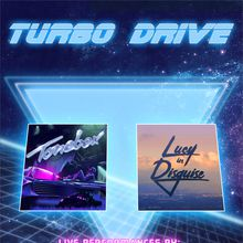 Turbo Drive: Tonebox and Lucy in Disguise - Live!