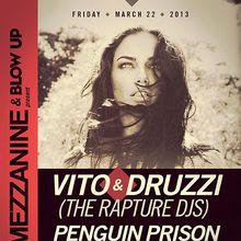Vito & Druzzi (The Rapture DJ's) + Penguin Prison (DJ set + live vocals)
