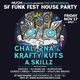 15th Annual SF Funk Fest House Party w/ Chali 2NA & Krafty Kuts