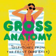 BINDERY: Mara Altman / Gross Anatomy