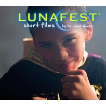 LUNAFEST: Short Films By, For, About Women