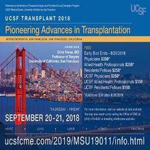 UCSF TRANSPLANT 2018: PIONEERING ADVANCES IN TRANSPLANTATION