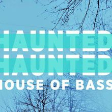 Haunted House of Bass - SOLD OUT