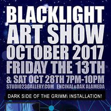 BlackLight Art Show 2017 & Dark Side Of The Grimm Installation