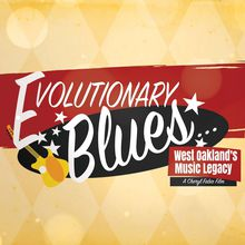Film Screening & Discussion | EVOLUTIONARY BLUES: WEST OAKLAND'S MUSIC LEGACY