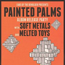 PAINTED PALMS (album release party)