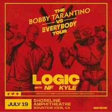 Logic Presents: Bobby Tarantino vs. Everybody Shuttle Bus
