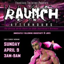 The Official After Party for BeBe Sweetbriar's Birthday - RAUNCH AFTERHOURS