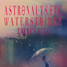 Astronauts, etc. / Waterstrider