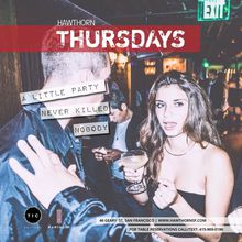 A Little Party Never Killed Nobody - Thursdays at Hawthorn