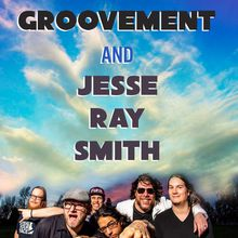 GROOVEMENT + JESSE RAY SMITH