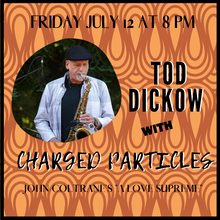 Tod Dickow with Charged Particles