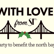 With Love from SF: a Party to Benefit the North Bay