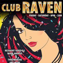 Saturday Night at Club Raven