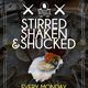 Stirred, Shaken, & Shucked